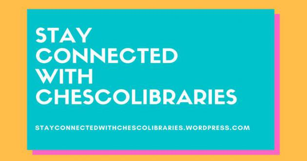 Stay Connected with Chescolibraries